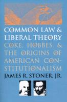 Common Law and Liberal Theory: Coke, Hobbes, and the Origins of American Constitutionalism