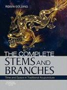 The Complete Stems and Branches: Time and Space in Traditional Acupuncture