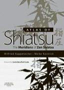 Atlas of Shiatsu: The Meridians of Zen Shiatsu