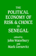 The Political Economy of Risk and Choice in Senegal