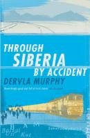 Through Siberia by Accident: A Small Slice of Autobiography