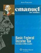 Emanuel Law Outlines: Basic Federal Income Tax