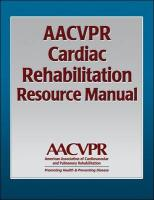 AACVPR Cardiac Rehabilitation Resource Manual: Promoting Health and Preventing Disease