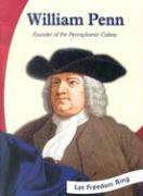 William Penn: Founder of the Pennsylvania Colony
