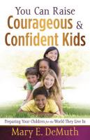 You Can Raise Courageous & Confident Kids