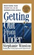 Getting Out from Under: Redefining Your Priorities in an Overwhelming World