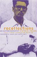 Viktor Frankl Recollections: An Autobiography