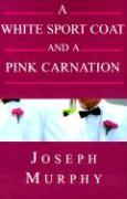 A White Sport Coat and a Pink Carnation