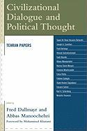 Civilizational Dialogue and Political Thought: Tehran Papers