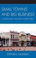 Small Towns and Big Business: Challenging Wal-Mart Superstores