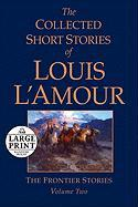 The Collected Short Stories of Louis L'Amour, Volume 2: The Frontier Stories
