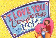 I Love You Coupons for Mom