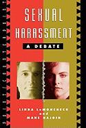 Sexual Harassment: A Debate: A Debate