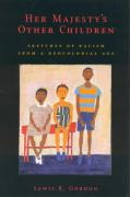 Her Majesty's Other Children: Sketches of Racism from a Neocolonial Age