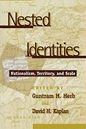 Nested Identities: Nationalism, Territory, and Scale: Nationalism, Territory, and Scale