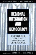 Regional Integration and Democracy: Expanding on the European Experience