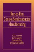 Run-To-Run Control in Semiconductor Manufacturing