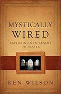 Mystically Wired: Exploring New Realms in Prayer