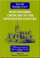 Bedfordshire Churches in the Nineteenth Century III (Publications Bedfordshire Hist Rec Soc) (Pt.3)