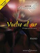Astor Piazzolla - Vuelvo Al Sur: 10 Tangos and Other Pieces for Piano