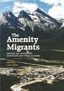 The Amenity Migrants: Seeking and Sustaining Mountains and Their Cultures