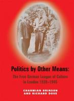 Politics by Other Means: The Free German League of Culture in London, 1939-1946