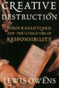 Creative Destruction: Nikos Kazantzakis and the Literature of Responsibility