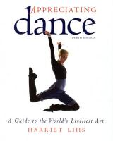 Appreciating Dance: A Guide to the World's Liveliest Art