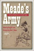 Meade's Army: The Private Notebooks of Lt. Col. Theodore Lyman