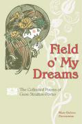 Field O' My Dreams: The Collected Poems of Gene Stratton-Porter