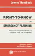 Lowrys' Handbook of Right-To-Know and Emergency Planning: Handbook of Compliance for Worker and Community, OSHA, EPA, and the States