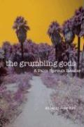The Grumbling Gods: A Palm Springs Reader