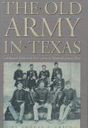 The Old Army in Texas: A Research Guide to the U.S. Army in Nineteenth Century Texas