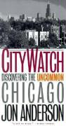 City Watch: Discovering the Uncommon Chicago