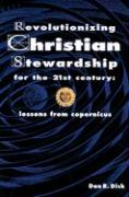 Revolutionizing Christian Stewardship for the 21st Century: Lessons from Copernicus