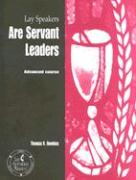 Lay Speakers Are Servant Leaders: Advanced Course