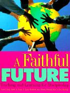 A Faithful Future: Teaching and Learning for Discipleship