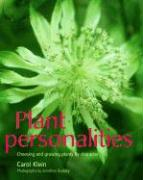 Plant Personalities: Choosing and Growing Plants by Character