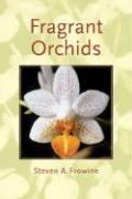 Fragrant Orchids: A Guide to Selecting, Growing, and Enjoying