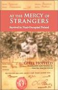 At the Mercy of Strangers: Survival in Nazi Occupied Poland