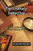 The Literary Detective: A Guide to the Study of Great Literary Works
