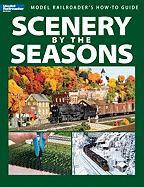 Scenery by the Seasons (Model Railroader Books: Model Railroaders How-to Guide)