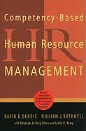 Competency-Based Human Resource Management: Discover a New System for Unleashing the Productive Power of Exemplary Performers