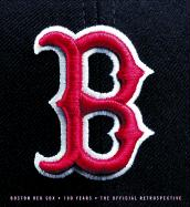 Boston Red Sox: 100 Years: The Official Retrospective