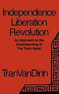 Independence, Liberation, Revolution: An Approach to the Understanding of the Third World