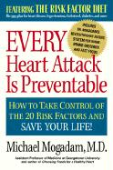 Every Heart Attack Is Preventable: How to Take Control of the 20 Risk Factors and Save Your Life