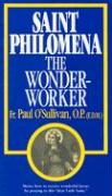 St. Philomena, the Wonder-Worker