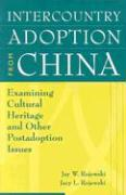 Intercountry Adoption from China: Examining Cultural Heritage and Other Postadoption Issues