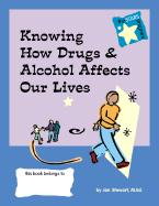 Stars: Knowing How Drugs and Alcohol Affect Our Lives