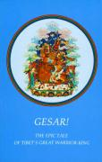 Gesar!: The Epic Tale of Tibet's Great Warrior-King